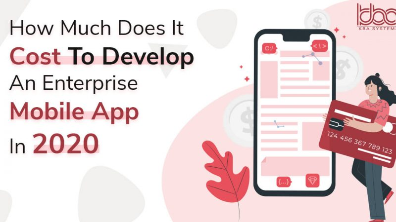 How Much Does it Cost to Develop an Enterprise Mobile App in 2020?