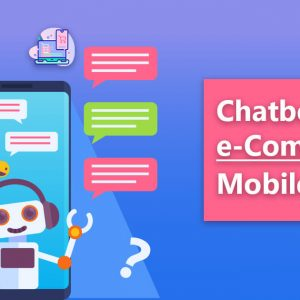 Why you need Chatbots in your eCommerce Web & Mobile Application?